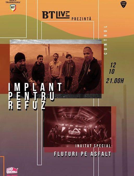 Implant pentru Refuz. Invitati: Fluturi pe Asfalt la BT Live
