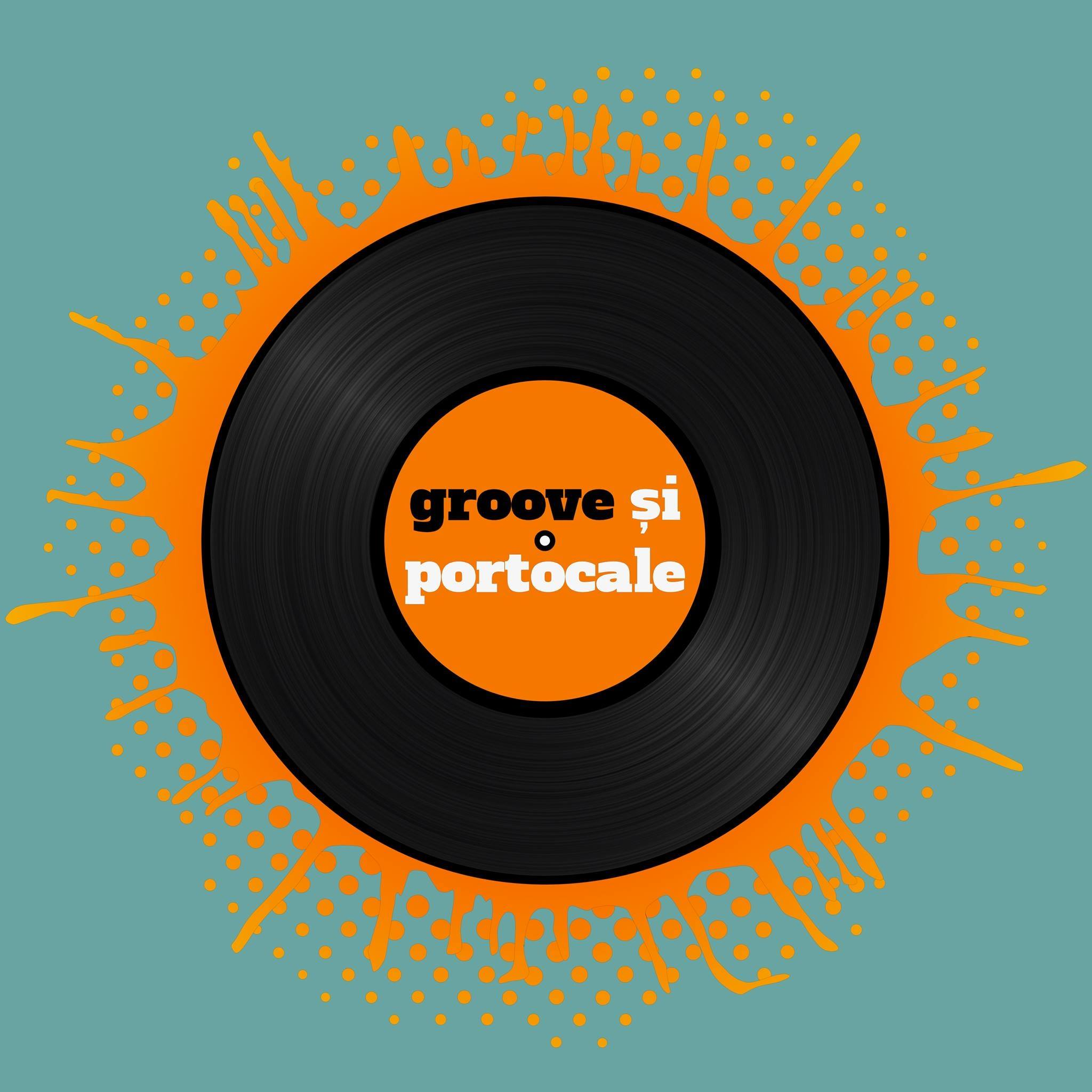 Groove si Portocale