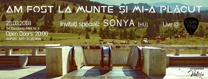 Am Fost La Munte Si Mi-a Placut / SONYA [HU] / Control / 23.03