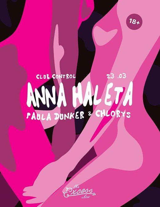 The Excess Show /w. Anna Haleta, Paula Dunker, Chlorys