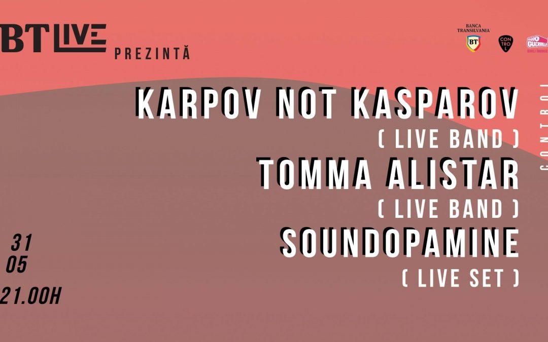 BTLive: Karpov Not Kasparov / Tomma Alistar / Soundopamine