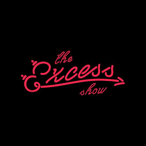 The Excess Show